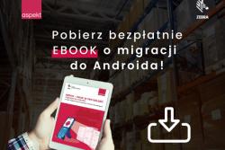 """Bezpłatny ebook """"Krok w przyszłość – migracja do Androida"""" już dostępny!"""