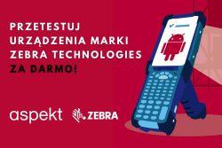 Przetestuj urządzenia marki Zebra Technologies za darmo!